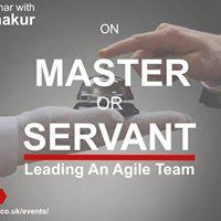 Webinar Servant or Master  Leading an Agile Team