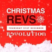 Christmas Revs - 21st Dec - Revolution Cardiff