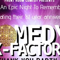 X Factor Comedy Night &amp Thank You Party