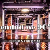 Hiphop &amp Rnb 90s00s - Remind Me Party