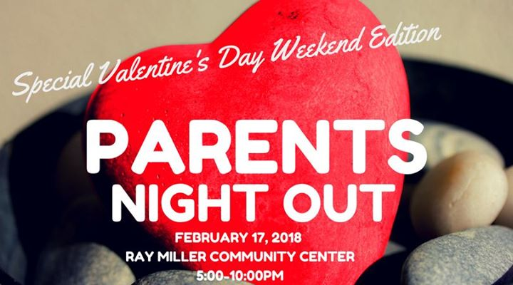 Parents Night Out Valentines Day Weekend Edition Ages 5 12 At City