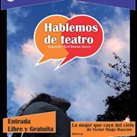 Hablemos de teatro  hablemos de Vctor Hugo Rascon