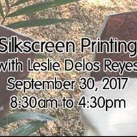 Silkscreen Printing with Leslie Delos Reyes