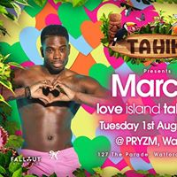 Love Island Takeover W Marcel  Tuesday 1st Aug  Meet &amp Greet