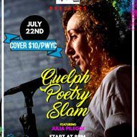 Guelph Poetry Slam - July Edition Ft. Julia Pileggi