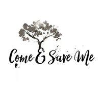 Come & Save Me