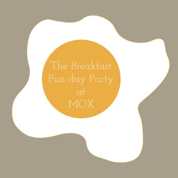 The Breakfast Pun-day Party at MOX