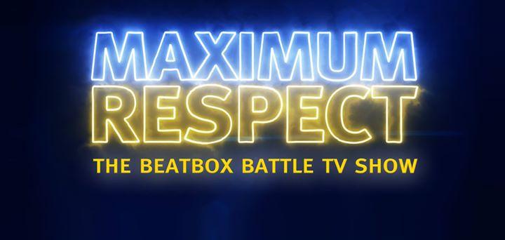 Live Stream Maximum Respect 16 - The Beatbox Battle TV Show