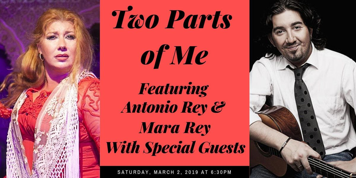 Two Parts of Me featuring Antonio Rey & Mara Rey with Special Guests
