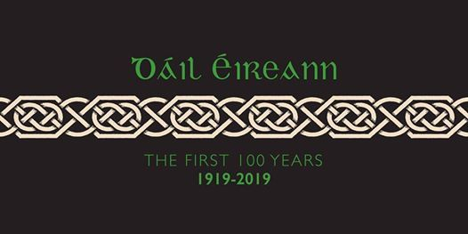 Dail Eireann the first 100 years 19192019 Conference