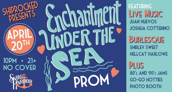 The Shiprocked Prom Enchantment Under the Sea w Juan Huevos