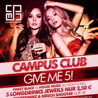 Campus Club  Give Me Five  Ladies &amp Studenten Free Entry