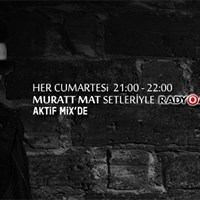 Muratt Mat - Aktif Mix - Radyo Aktif 92.6 [Bursa]