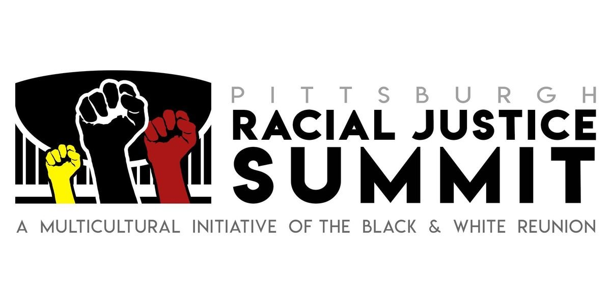 Pittsburgh Racial Justice Summit - Full Summit