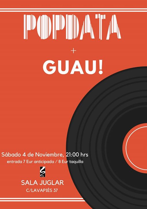 POPDATA  GUAU Concierto Sala Juglar (Madrid) Sbado 4 Noviembre.