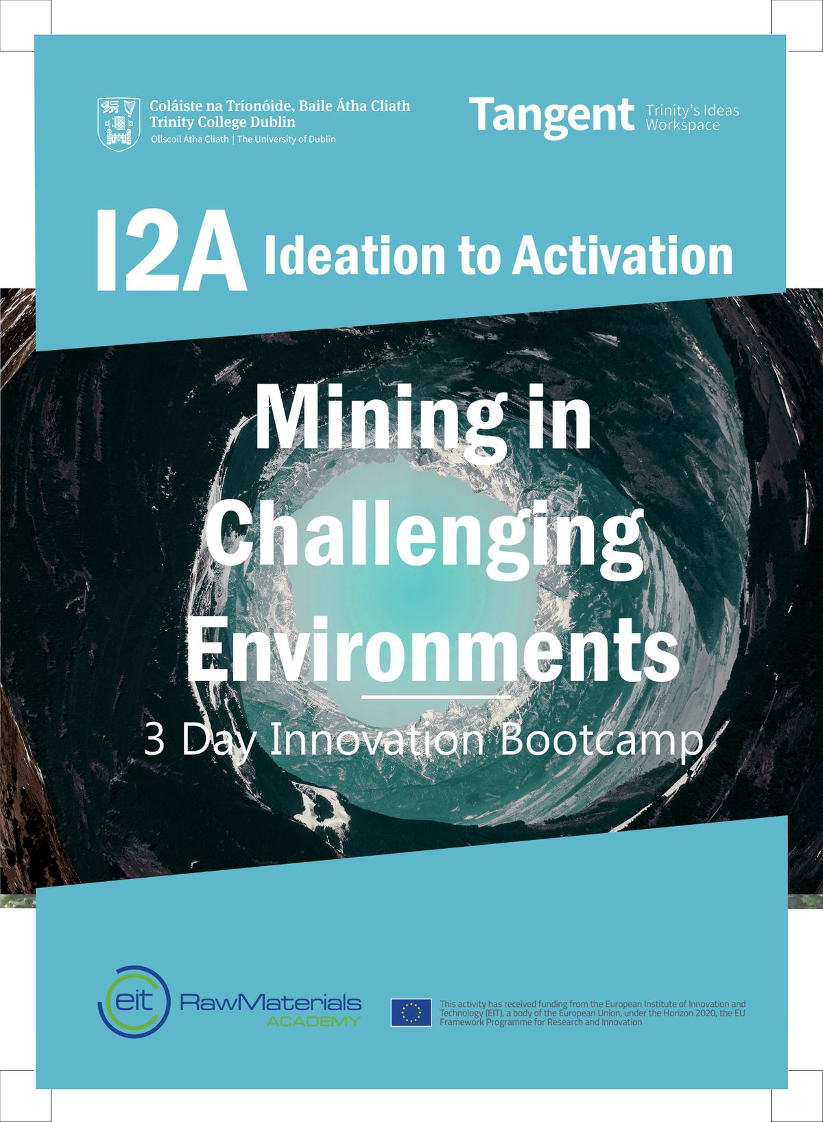 I2A Ideation to Activation - Mining in Challenging Environments