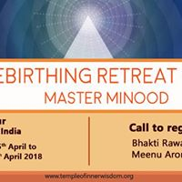 Mystical Rebirthing Retreat with Master Minood Udaipur 5th - 9th April