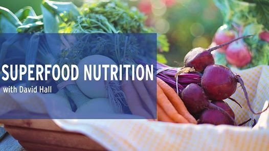 Superfood Nutrition with David Hall