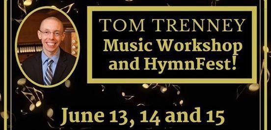 Tom Trenney Workshop and Hymn Festival