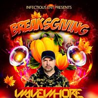 BreaksGiving with Wavewhore  Special Guests