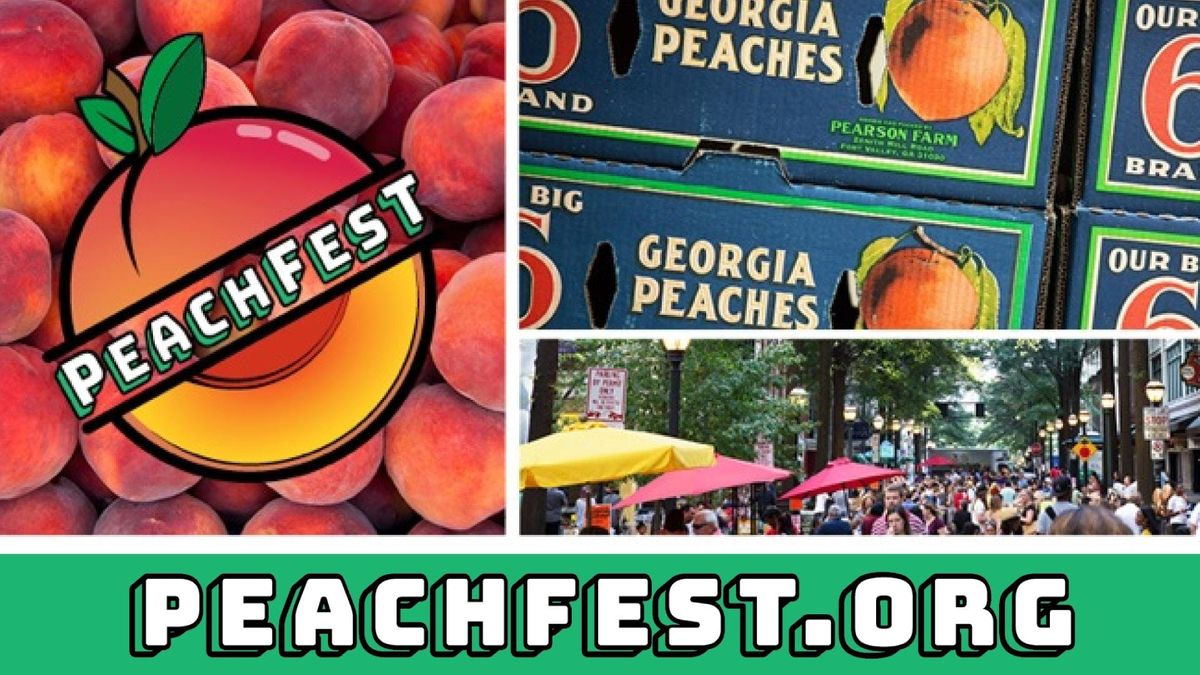 PEACHFEST ATLANTA ON JULY 21