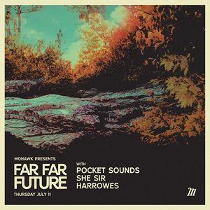 Far Far Far Future with Pocket Sounds She Sir Harrowes