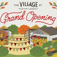 Village at Tustin Legacy Grand Opening Celebration