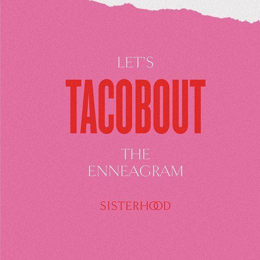 Sisterhood Enneagram Workshop  Tacos