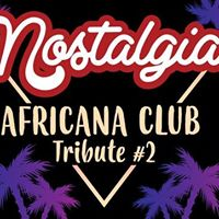 Nostalgia Africana Club Tribute 2 The Powerhouse
