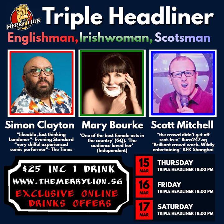 Triple Headliner - Englishman Irishwoman & Scotsman