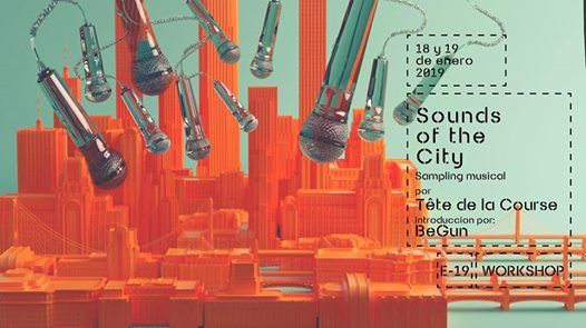 Sampling musical Sounds of the City. E-19 Workshops