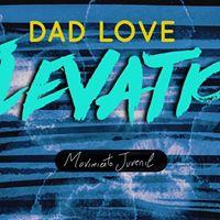 Dad Love Elevation