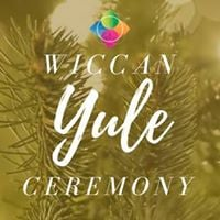 Wiccan Yule Ceremony