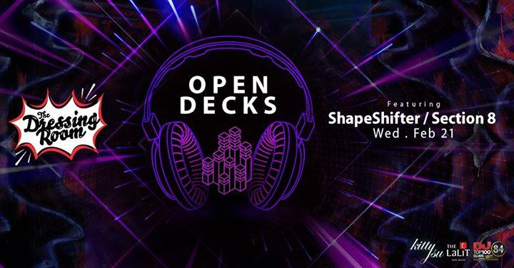 Open Decks Feat ShapeShifter  Section 8