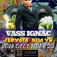 Party Mulat Vass Ignc  Dec 23.  DejaVu Szovta