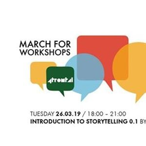 March for Workshops  Introduction to Storytelling by 4Frontal