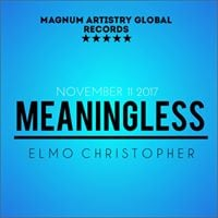 MEANINGLESS by Elmo Christopher (Music Video)