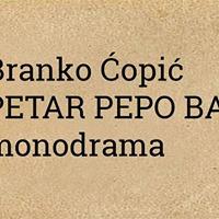 Monodrama &quotPetar Pepo Bandi&quot