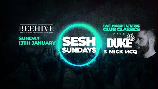 Sesh Sundays  Beehive Bar  Mick McQ  Duke