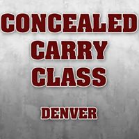 Concealed Carry Class - Denver