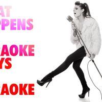 What happens at Karaoke stays at Karaoke
