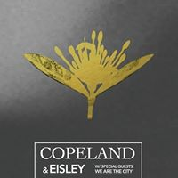 SOLD OUT Copeland w Eisley  We are the City