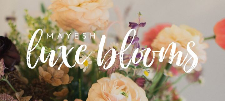 Mayesh Luxe Blooms Launch