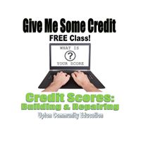 Give Me Some Credit - Credit Scores Building &amp Repairing