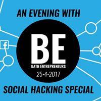 An Evening With Bath Entrepreneurs - Social Hacking Special