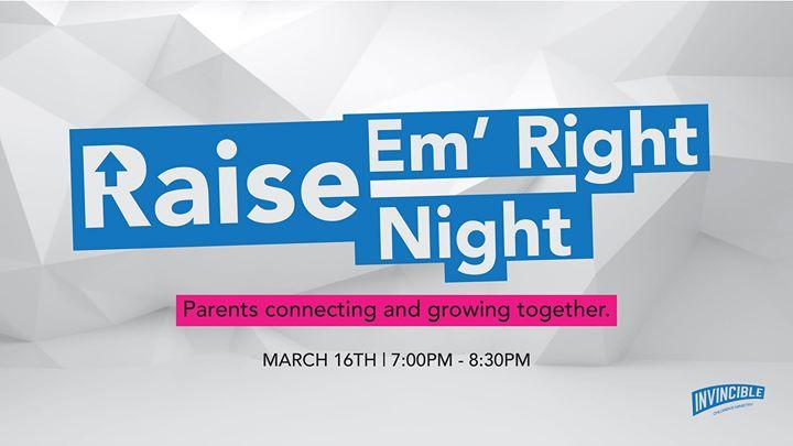 Raise Em Right Night