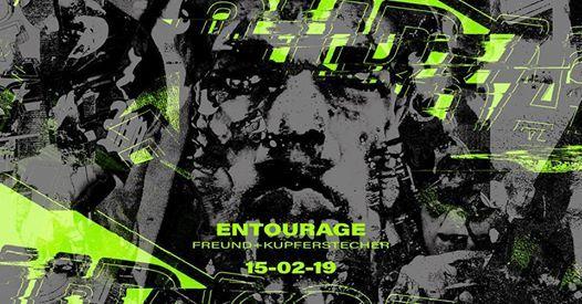 Entourage  Freitag 15.02.  Freund & Kupferstecher