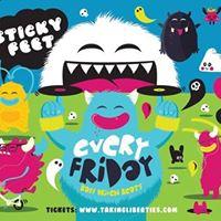 Sticky Feet Fridays 2017 Return  13th Jan Bass Driven Beats
