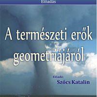 Szcs Katalin A termszeti erk geometrijrl