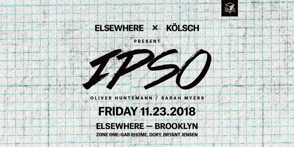 Elsewhere x Klsch Present Ipso  Elsewhere